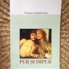 Pur si impur / Vladimir Jankelevitch - Filosofie