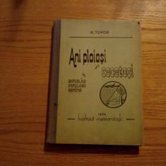 ANI PLOIOSI SI SECETOSI IN REPUBLICA POPULARA ROMANA -  N. Topor - 1964, 304 p., Alta editura