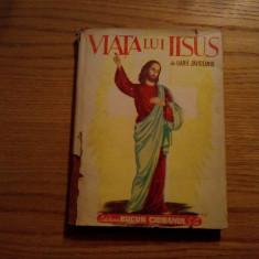 VIATA LUI IISUS -- Ilarie Zavideanul - ed. Bucur Ciobanul, 1944, 172 p. - Carti Crestinism