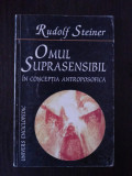 OMUL SUPRASENSIBIL - IN CONCEPTIA ANTROPOSOFICA -- Rudolf Steiner -- 1998, 156 p, Alta editura
