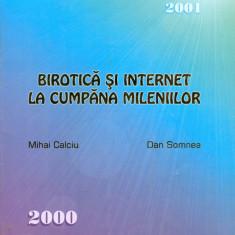 Mihai Calciu - Birotica si internet la cumpana mileniilor - 15103 - Carte despre internet