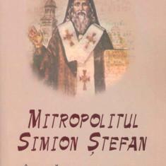 Coordonator Pr.Jan Nicolae - Mitropolitul Simion Stefan - Sfantul Carturar al Transilvaniei - 18697 - Carti ortodoxe