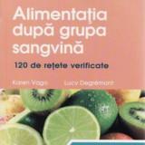 Karen Vago - Alimentatia dupa grupa sangvina - 24920