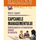 Mark Eppler - Capcanele managementului - 8174