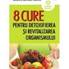 Nathalie Delecroix - 8 cure pentru detoxifierea si revitalizarea organismului - 9569 - Carte Alimentatie