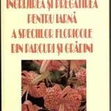 Dr. Florin Toma - Ingrijirea si pregatirea pentru iarna a speciilor floricole din parcuri si gradini - 11528