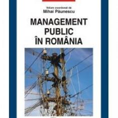Mihai Paunescu - Management public in Romania - 8226 - Carte Economie Politica