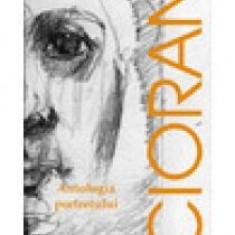 Emil Cioran - Antologia portretului - 12108 - Carte Antologie
