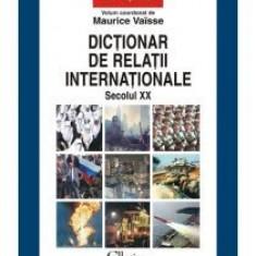 Maurice Vaisse - Dictionar de relatii internationale. Secolul XX - 10894 - DEX