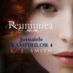 L.J. Smith - Reuniunea (Jurnalele Vampirilor, vol. 4) - ediţie de buzunar - 18112 - Roman