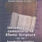 Raymond E. Brown, S.S. - Introducere si comentariu la Sfanta Scriptura -vol VIII-/Cartonata (hardcover) - 25409 - Carti ortodoxe