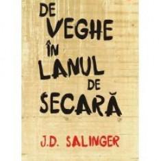 J.D. Salinger - De veghe in lanul de secara - 12555 - Roman, Polirom, Anul publicarii: 2011