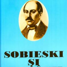 Costache Negruzzi - Sobieski si romanii - 15089, Anul publicarii: 2014