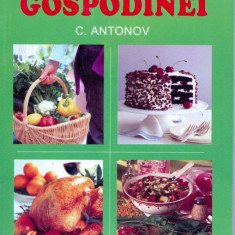 C. Antonov - Ghidul gospodinei - 13619 - Carte Retete culinare internationale