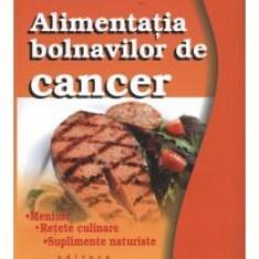 Dan Chiriac - Alimentatia bolnavilor de cancer. Editia a III-a - 9587 - Carte Alimentatie