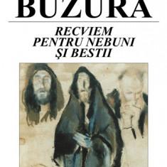 Augustin Buzura - Recviem pentru nebuni si bestii - 2155