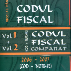 Nicolae Mandoiu - Codul Fiscal Comparat (Cod +Norme)2006-2007. Vol.1+Vol.2 - 14338 - Carte Legislatie