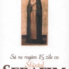 Michel Evdokimov - Sa ne rugam 15 zile cu Sfantul Serafim de Sarov - 1457 - Carti ortodoxe