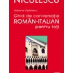 Adriana Lazarescu - Ghid de conversatie roman-italian pentru toti - 8779 - Carte dezvoltare personala