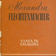 Alexandru Flechtenmacher - Viata in imagini/ Cartonata(hardcover) - 27457 - Carte Monografie