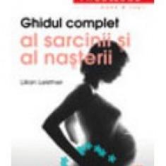 Lilian Leistner - Ghidul complet al sarcinii si al nasterii - 8132 - Carte Ghidul mamei