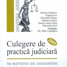 Coordonator Dr. Dan Lupascu COLECTIVUL - Curtea de apel bucuresti - culegere de practica judiciara 2005 - in materie de asigurari sociale - 6732 - Carte Legislatie