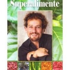 David Wolfe - Superalimente. Alimentatia si medicina viitorului - 9677 - Carte Alimentatie