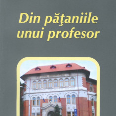 A. GH. Olteanu - Din pataniile unui profesor - 1040 - Carte Monografie