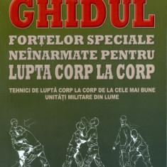 Martin J. Dfougherty - Ghidul fortelor speciale neinarmate pentru lupta corp la corp - 29242 - Carte amenajari interioare