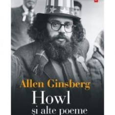 Allen Ginsberg - Howl si alte poeme. Antologie 1947-1997 - 13123 - Carte Antologie