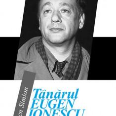 Eugen Simion - Tanarul Eugen Ionescu - 2541 - Carte Legislatie