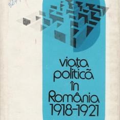 Mircea Musat - Viata politica in Romania 1918-1921 - 21263 - Carte Politica
