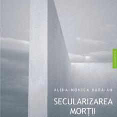 Alina-Monica Baraian - Secularizarea mortii - 3375