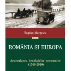 Bogdan Murgescu - Romania si Europa - 10728 - Carte Economie Politica