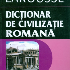Jean-Claude Fredouille - Dictionar de civilizatie romana Larousse - 15165 - DEX