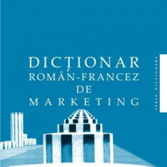 Dan Dumitrescu - Dictionar roman - francez de marketing - 2851 - DEX