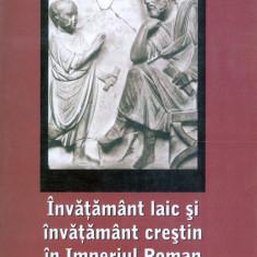Nicoleta Simona Martian - Invatamant laic si invatamant crestin in Imperiul Roman in secolele I-III - 25222 - Carti ortodoxe
