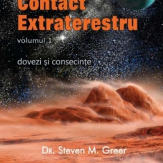Steven M. Greer - Contact extraterestru: dovezi si consecinte vol. 1 - 22902 - Carte paranormal