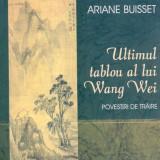 Ariane Buisset - Ultimul tablou al lui Wang Wei.Povestiri de traire - 13377 - Carte educativa