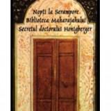 Mircea Eliade - Nopti la Serampore. Secretul doctorului Honigberger. Biblioteca Maharajahului - 11644