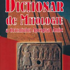 Gwendolyn Leick - Dictionar de Mitologie a Orientului Apropiat Antic - 2229 - DEX
