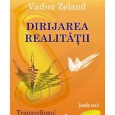 Vadim Zeland - Dirijarea realitatii - 9217 - Carte ezoterism