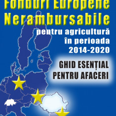 V. Morar - Accesarea de fonduri europene nerambursabile pentru agricultura si zootehnie in perioada 2014-2020 – Ghid esential de afaceri - 24075 - Carte Legislatie