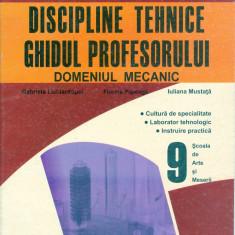Gabriela Lichiardopol - Discipline tehnice.Ghidul profesorului.Domeniul mecanic clasa a IX-a - 3435 - Curs management