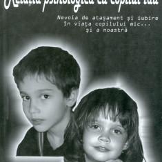 Mihaela Minulescu - Relatia psihologica cu copilul tau - 14913 - Carte dezvoltare personala