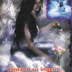 Adela Nicoleta Simbotin - Cantand cu ingerii… - 24029 - Carte ezoterism