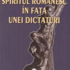 Nicolae Breban - Spiritul romanesc in fata unei dictaturi - 27177 - Carte Politica