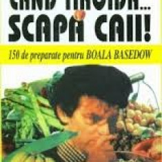 Paul Reboux - Cand tiroida… scapa caii! - 27525 - Carte tratamente naturiste