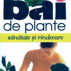 Maurice Messegue - Bai de plante. Sanatate si vindecare. - 14983