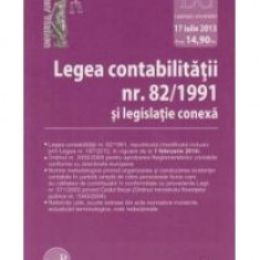 Legea contabilitatii nr. 82/ 1991 si legislatie conexa. Actualizat la 17 iulie 2013 - 10079 - Carte Legislatie